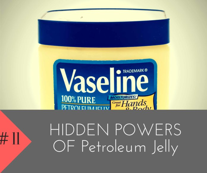 11-hidden-powers-of-petroleum-jelly