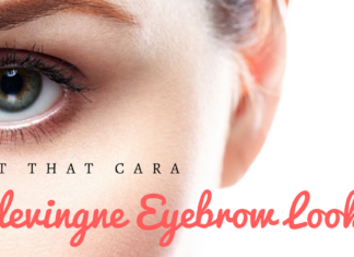 Get That Cara Delevingne Eyebrow Look !!!