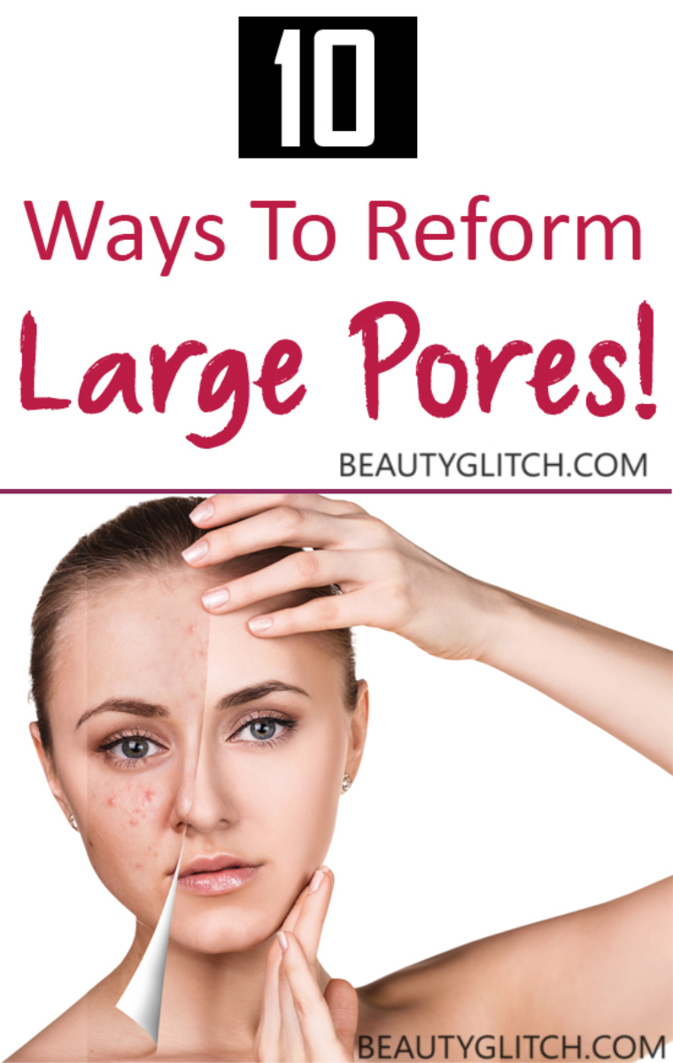 10 Ways To Reform Large Pores